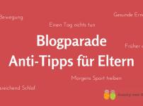 5 Tipps für Eltern, die einfach nur nerven! – Anti-Eltern Tipps Blogparade