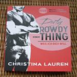 """""""Dirty Rowdy Thing"""" fesselt und hat mich sehr gut unterhalten !!"""