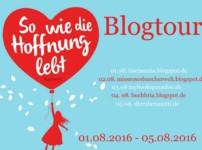 """Tag 5 der Blogtour """"So wie die Hoffnung lebt"""""""