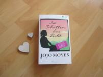 """Mit """"Im Schatten das Licht"""" vermag es Jojo Moyes erneut mich zu berühren !!"""