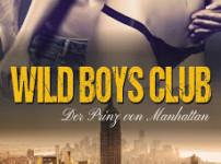 """Buchvorstellung """"WILD BOYS CLUB – Der Prinz von Manhattan"""" von Lily Wilde"""