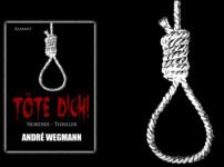 """Fesselnd & düster!"" beschreibt den Titel ""Töte Dich!"" von André Wegmann am besten !!"