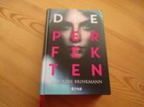 """Mit """"Die Perfekten"""" erschafft Caroline Brinkmann ein spannendes, gesellschaftskritisches Werk !!"""