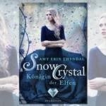 """Buchvorstellung """"SnowCrystal. Königin der Elfen"""" von Amy Erin Thyndal"""