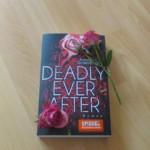 """""""Deadly Ever After"""" war für mich leider zu vorhersehbar !!"""